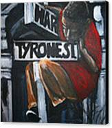 I Live On T.y.r.o.n.e St. Between Hart St. Canvas Print by Tyrone Hart