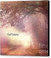 Inspirational Nature Landscape - God Listens - Dreamy Ethereal Spiritual And Religious Nature Photo Canvas Print by Kathy Fornal