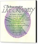 Live Creatively Canvas Print by Sally Penley
