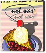 Make Pie Not War Canvas Print by Larry Butterworth