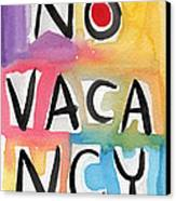 No Vacancy Canvas Print by Linda Woods