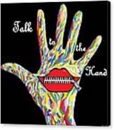 Talk To The Hand Canvas Print by Eloise Schneider