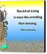 The Art Of Living Canvas Print by Mike Flynn