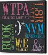 Tween Textspeak 2 Canvas Print by Debbie DeWitt
