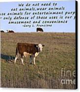 We Do Not Need To Eat Animals Canvas Print by Janice Rae Pariza