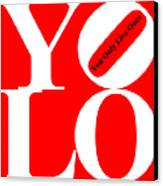 Yolo - You Only Live Once 20140125 White Red Black Canvas Print by Wingsdomain Art and Photography