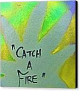 Catch A Fire Canvas Print by Tony B Conscious