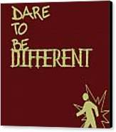 Dare To Be Different Canvas Print by Georgia Fowler