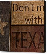 Dont Mess With Texas Canvas Print by Kelly Rader