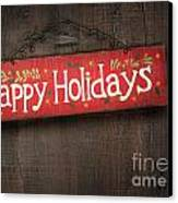 Holiday Sign On Distressed Wood Wall Canvas Print by Sandra Cunningham