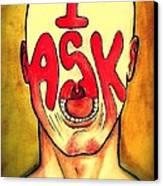 I Ask Canvas Print by Paulo Zerbato