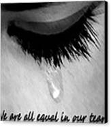 We Are All Equal In Our Tears Canvas Print by Darren Stein