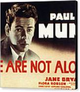 We Are Not Alone, Paul Muni, 1939 Canvas Print by Everett