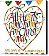 All Hearts Come Home For Christmas Canvas Print by Karon Melillo DeVega