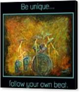 Be Unique...follow Your Own Beat Canvas Print by The Art With A Heart By Charlotte Phillips