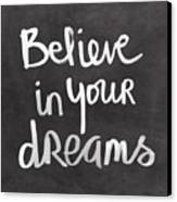 Believe In Your Dreams Canvas Print by Linda Woods