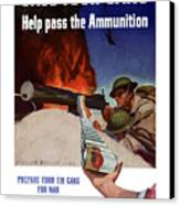 Save Your Cans - Help Pass The Ammunition Canvas Print by War Is Hell Store