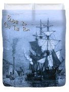 Blame It On The Rum Schooner Duvet Cover by John Stephens