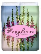 Foxgloves Times 4 Duvet Cover by Margaret Newcomb