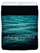 I Have Found The One Whom My Soul Loves. Duvet Cover by Lisa Russo