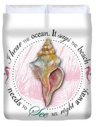 I hear the ocean. It says the beach needs to see me right away. Duvet Cover by Amy Kirkpatrick