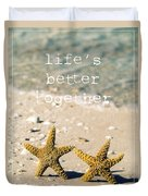 Life's Better Together Duvet Cover by Edward Fielding