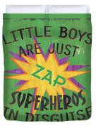 Little Boys Are Just... Duvet Cover by Debbie DeWitt