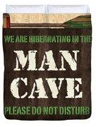 Man Cave Do Not Disturb Duvet Cover by Debbie DeWitt