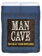 Man Cave Enter At Your Own Risk Duvet Cover by Debbie DeWitt