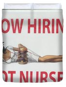 Now Hiring Hot Nurses Duvet Cover by Kay Novy