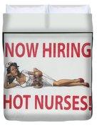 Now Hiring Hot Nurses Duvet Cover by Kay Novy