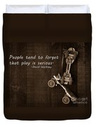 People Tend To Forget That Play Is Serious Duvet Cover by Edward Fielding