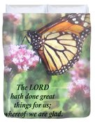 Psalm 126 3 The Lord Hath Done Great Things Duvet Cover by Susan Savad