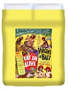 Virgins Of Bali Eatem Alive Duvet Cover by Studio Release