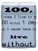 If You Live To Be 100 - Blue Duvet Cover by Nomad Art And  Design