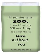 If You Live To Be 100 - Green Duvet Cover by Georgia Fowler