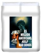 85 Million Americans Hold War Bonds  Duvet Cover by War Is Hell Store