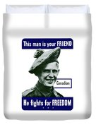 Canadian This Man Is Your Friend Duvet Cover by War Is Hell Store