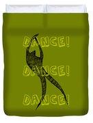Dance Dance Dance Duvet Cover by Michelle Calkins
