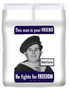 Dutch Sailor This Man Is Your Friend Duvet Cover by War Is Hell Store