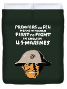 First To Fight - Us Marines Duvet Cover by War Is Hell Store