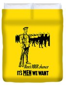 Here's Your Chance - It's Men We Want Duvet Cover by War Is Hell Store