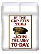 If The Cap Fits You Join The Army Duvet Cover by War Is Hell Store