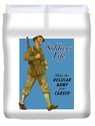Make The Regular Army Your Career Duvet Cover by War Is Hell Store