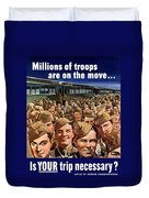Millions Of Troops Are On The Move Duvet Cover by War Is Hell Store