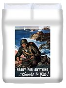 Ready For Anything - Thanks To You Duvet Cover by War Is Hell Store