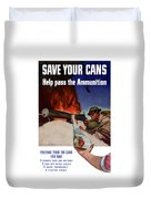 Save Your Cans - Help Pass The Ammunition Duvet Cover by War Is Hell Store