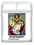 The Sword Is Drawn - The Navy Upholds It Duvet Cover by War Is Hell Store