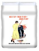 Use It Up - Wear It Out - Make It Do Duvet Cover by War Is Hell Store