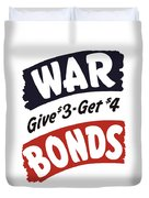 War Bonds Give 3 Get 4 Duvet Cover by War Is Hell Store